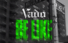 New Music: Vado – Be Like