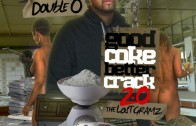 Double O Good Coke Better Crack 2.0 – The Lost Gramz