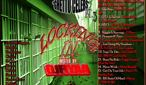 Ghetto Celebs – Part 3 ( Locking In ) #Mixtape