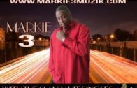 Markie 3 – Oh & No Man Like That