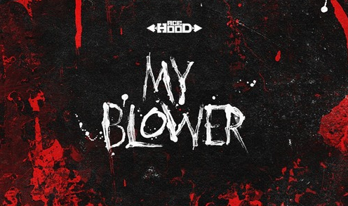 "ACE HOOD ""MY BLOWER (FREESTYLE)"""