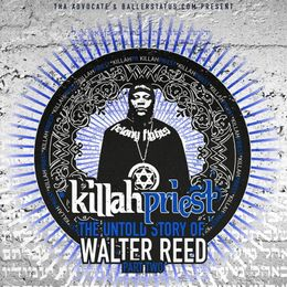 Killah Priest – The Untold Story Of Walter Reed (Pt. 2)
