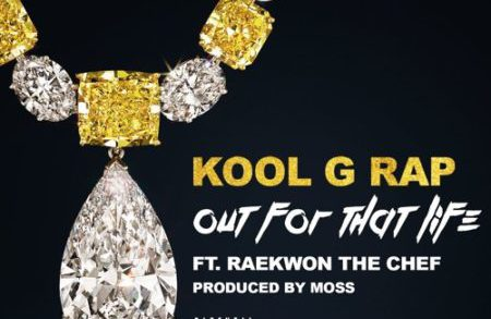 Kool G. Rap ft. Raekwon – Out For That Life @TheRealKoolGRap @Raekwon