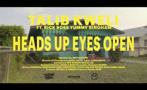Talib Kweli x Rick Ross & Yummy Bingham – Heads Up Eyes Open (Official Video)