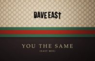 Dave East – You The Same