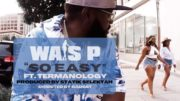 Wais P x Termanology – So Easy (Official Video)
